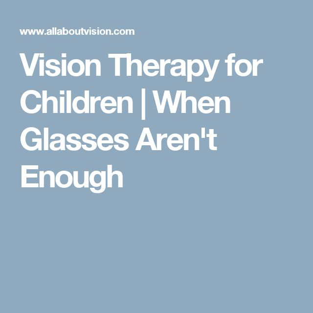 Vision Therapy for Children | When Glasses Aren't Enough