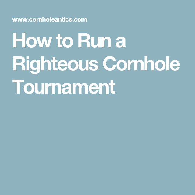 How to Run a Righteous Cornhole Tournament