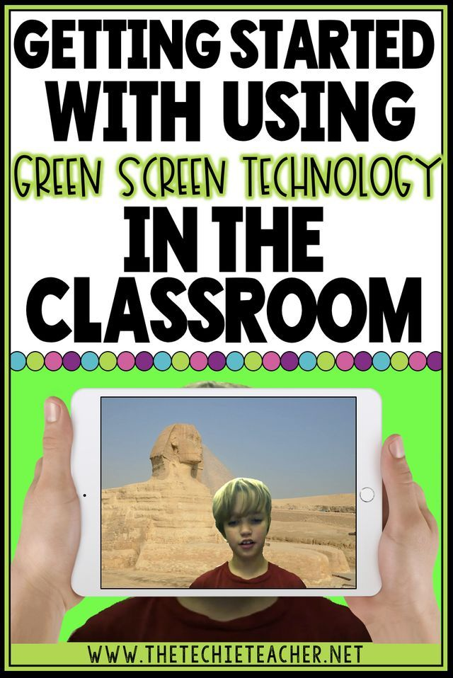 Getting Started with Using Green Screen Technology in the Classroom | The Techie…