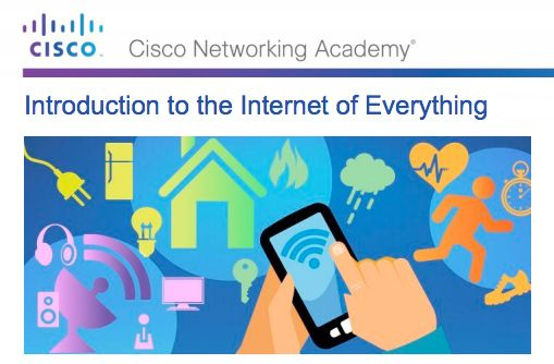 """The Internet of Everything (IoE) will transform how we do business, consume goods and go about our daily lives. As this has created a broad demand for IT jobs, Cisco has launched the new course """"Introduction to IoE, available globally through all academies in the Cisco Networking Academy program."""