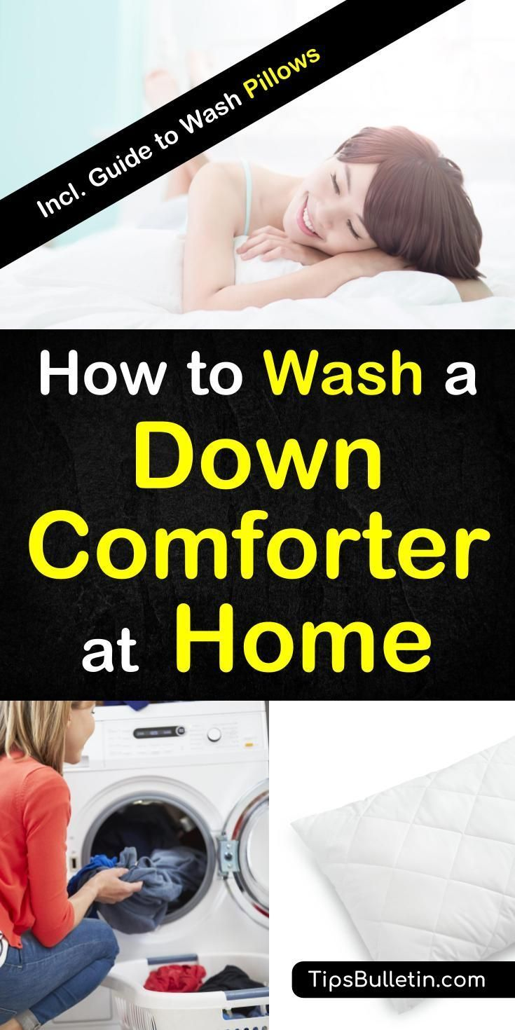 The Best Way To Wash A Down Comforter Pillows At Home Down Comforter Wash Pillows Clean House