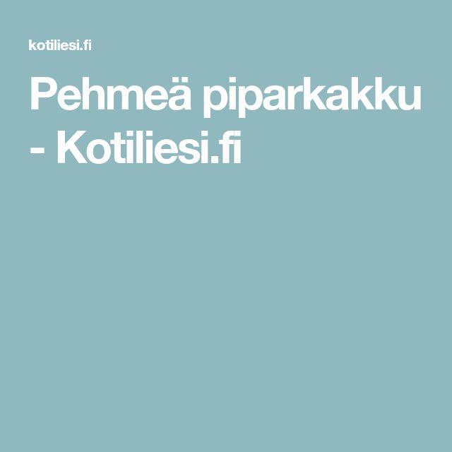 Pehmeä piparkakku - Kotiliesi.fi