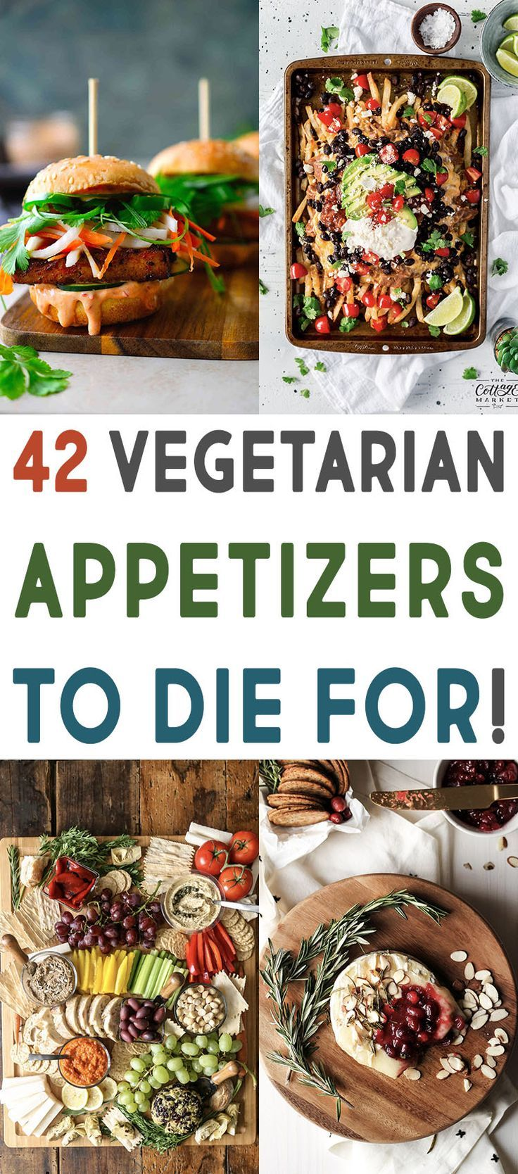 42 Vegetarian Appetizers To Die For The Cottage Market Vegetarian Appetizers Vegetarian Party Appetizers Vegetarian Party Food