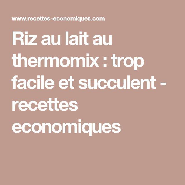 Riz au lait au thermomix : trop facile et succulent - recettes economiques