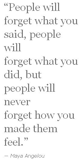 people never forget how you make them feel
