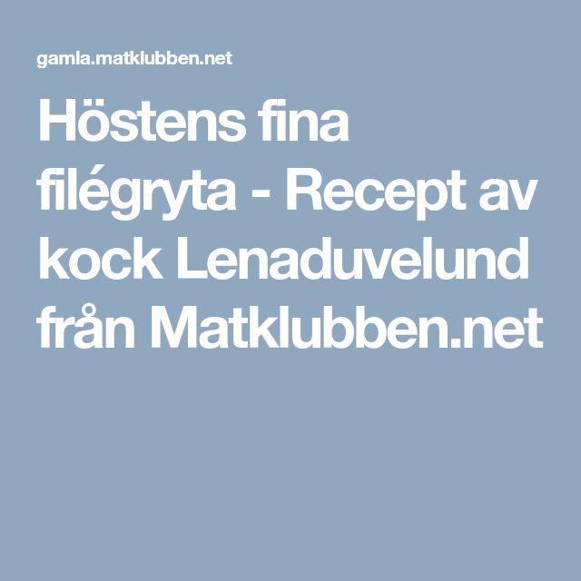 Höstens fina filégryta - Recept av kock Lenaduvelund från Matklubben.net