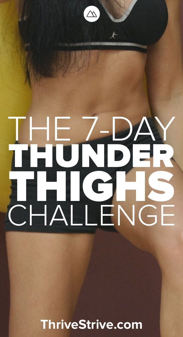 How do you get rid of thunder thighs? You take the 7-day Thunder Thigh challenge. Burn fat and build muscle in your thighs.