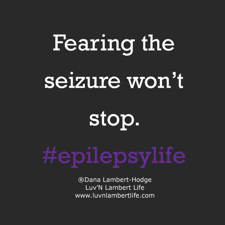 Fearing the seizure won't stop. #epilepsylife Epilepsy Images from Luv'N Lambert Life http://www.luvnlambertlife.com/