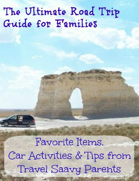 The Ultimate Road Trip Guide for Families -- Favorite Items, Car Activities & Tips from Travel Saavy Parents