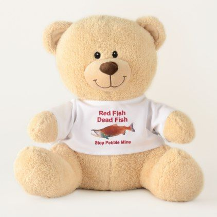 After Salmon - Stop Pebble Mine Teddy Bear - animal gift ideas animals and pets diy customize