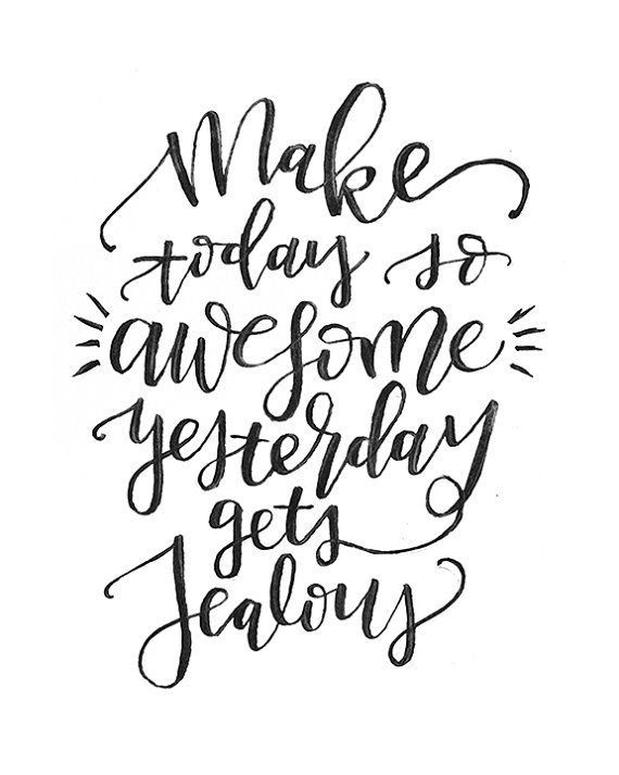 Make Today so Awesome Yesterday gets Jealous by MiniPress on Etsy