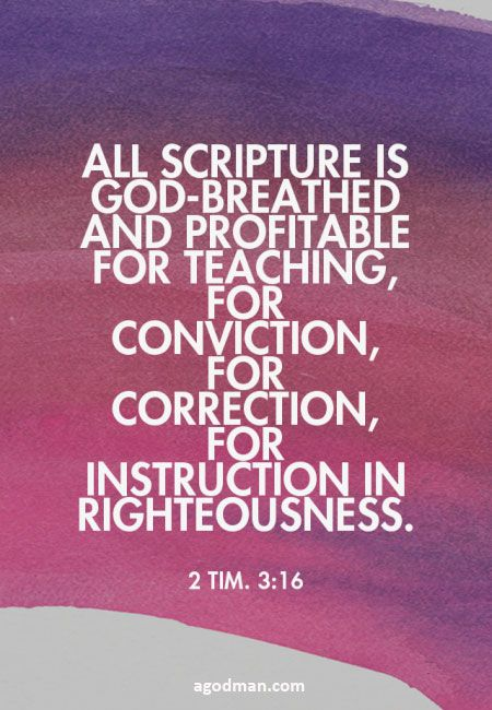 2 Tim. 3:16 All Scripture is God-breathed and profitable for teaching, for conviction, for correction, for instruction in righteousness. #Bible #Scripture verse, Recovery Version, quoted at www.agodman.com