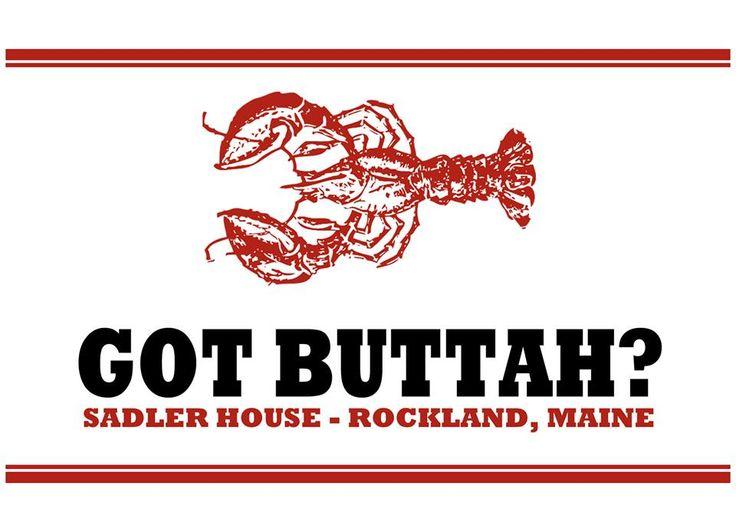 Sadler House in Rockland Maine. Oh, we got buttah.
