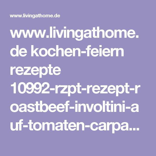 www.livingathome.de kochen-feiern rezepte 10992-rzpt-rezept-roastbeef-involtini-auf-tomaten-carpaccio