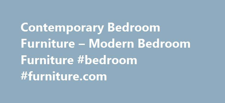 Contemporary Bedroom Furniture – Modern Bedroom Furniture #bedroom #furniture.com http://bedroom.remmont.com/contemporary-bedroom-furniture-modern-bedroom-furniture-bedroom-furniture-com/  #contemporary bedroom furniture # BEDROOM FURNITURE Contemporary bedroom furniture, including a large selection of bedside cabinets, chests of drawers, with contemporary beds (including storage beds) to match. Most of our modern bedroom furniture is Italian made, we deliver throughout the UK Europe. Our…