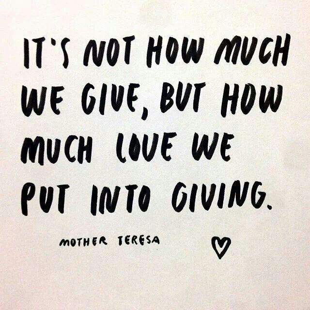 how much love we put into giving // mother teresa