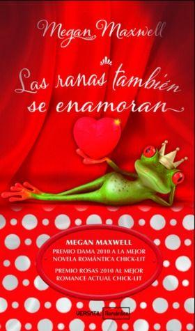Las Ranas También se Enamoran - Megan Maxwell (Marta Rodriguez y Philip Martinez)