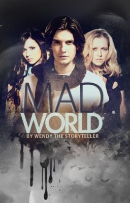 Mad World  - Prologue -      click to read