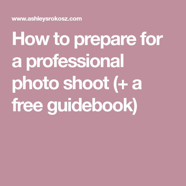 How to prepare for a professional photo shoot (+ a free guidebook)