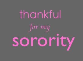 Thankful for my sorority <3