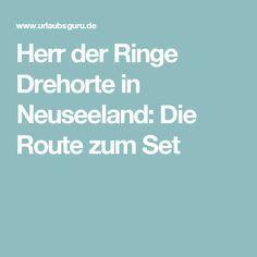 Herr der Ringe Drehorte in Neuseeland: Die Route zum Set