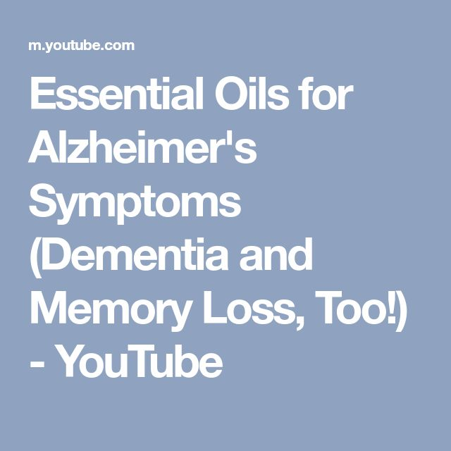 Essential Oils for Alzheimer's Symptoms (Dementia and Memory Loss, Too!) - YouTube