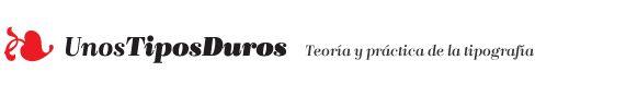 UnosTiposDuros > Teoría y práctica de la tipografíaLa mejor página de tipografía en español. Unostiposduros es un colectivo de profesionales unidos por un objetivo común.: la pasión por la tipografía, su historia y su aplicación.