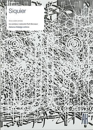 Pablo Siquier - Texts by Damián Tabarovsky, Leopoldo Estol, Claudio Iglesias