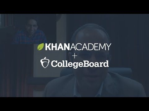 A redesigned SAT in 2016 The College Board, creators of the SAT, recently announced a redesigned SAT coming in 2016 and a historic partnership with Khan Academy to make comprehensive, best-in-class SAT prep materials open and free.