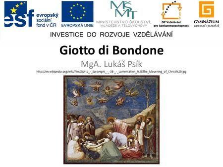 Giotto di Bondone MgA. Lukáš Psík