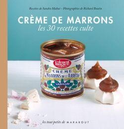 Crème de marrons : les 30 recettes culte - Recettes de Sandra Mahut - Photographies de Richard Boutin - Collection les Tout-petits de Marabout Cuisine
