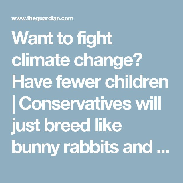 """Want to fight climate change? Have fewer children 