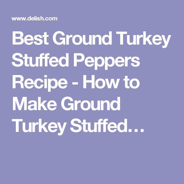 Best Ground Turkey Stuffed Peppers Recipe - How to Make Ground Turkey Stuffed…