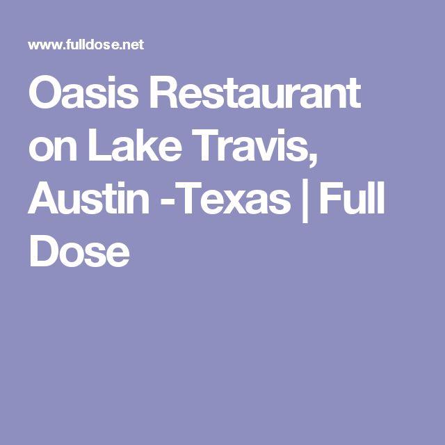 Oasis Restaurant on Lake Travis, Austin -Texas | Full Dose