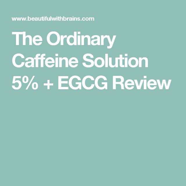 The Ordinary Caffeine Solution 5% + EGCG Review