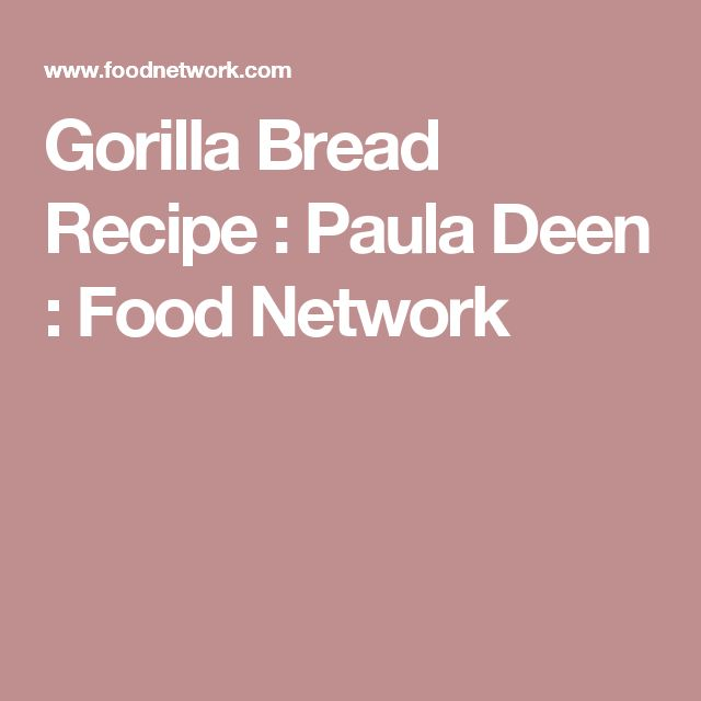 Gorilla Bread Recipe : Paula Deen : Food Network