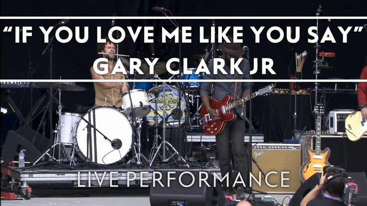 Gary Clark Jr - If You Love Me Like You Say [Live from Bonnaroo]