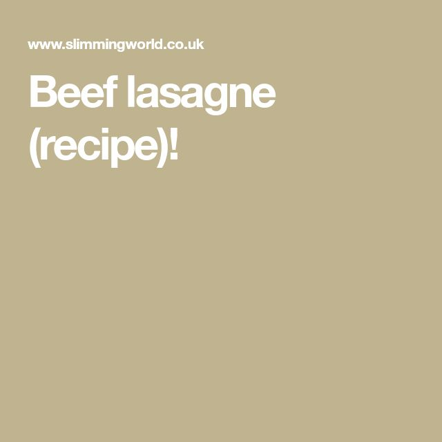 Beef lasagne (recipe)!