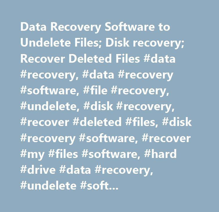 Data Recovery Software to Undelete Files; Disk recovery; Recover Deleted Files #data #recovery, #data #recovery #software, #file #recovery, #undelete, #disk #recovery, #recover #deleted #files, #disk #recovery #software, #recover #my #files #software, #hard #drive #data #recovery, #undelete #software, #get #data #back…