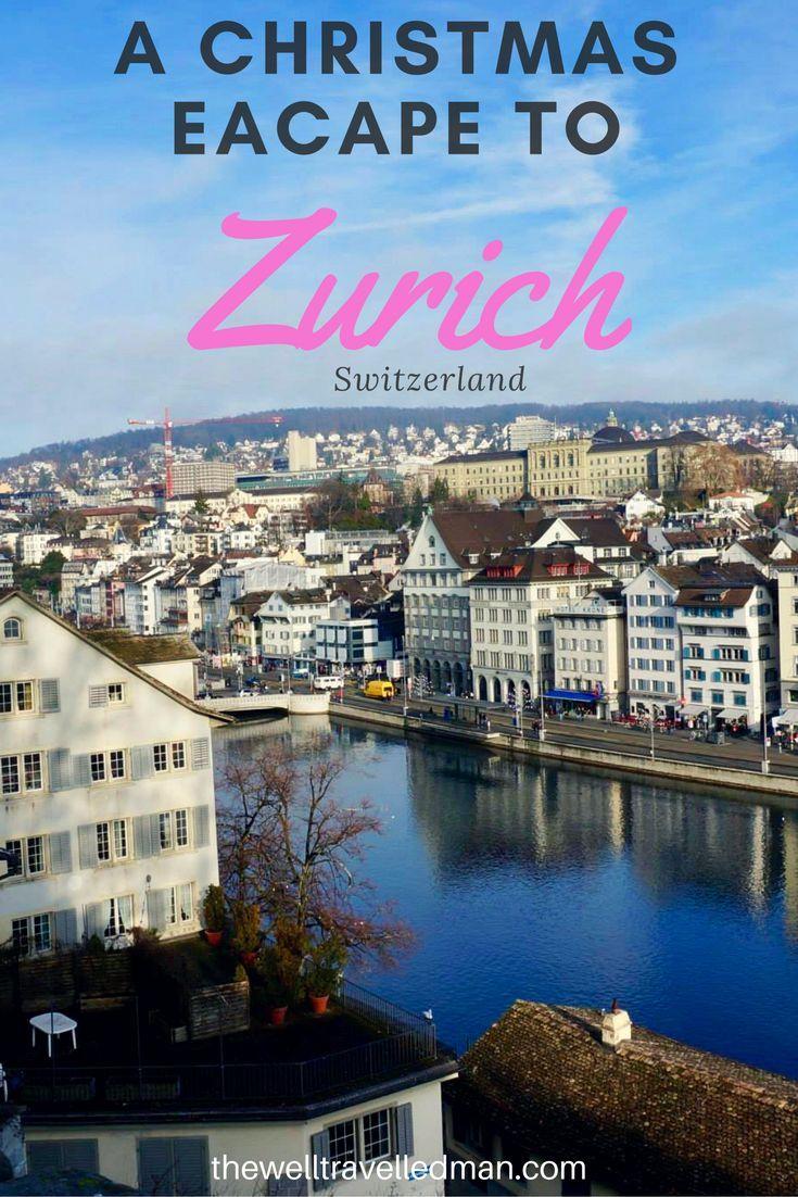A Christmas Escape To Zurich Switzerland In 2020 Reisen Zurich The Well