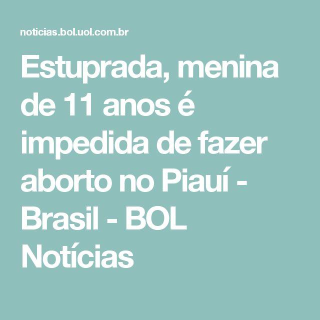 Estuprada, menina de 11 anos é impedida de fazer aborto no Piauí - Brasil - BOL Notícias