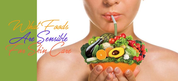 What Foods Are Sensible For Skin Care