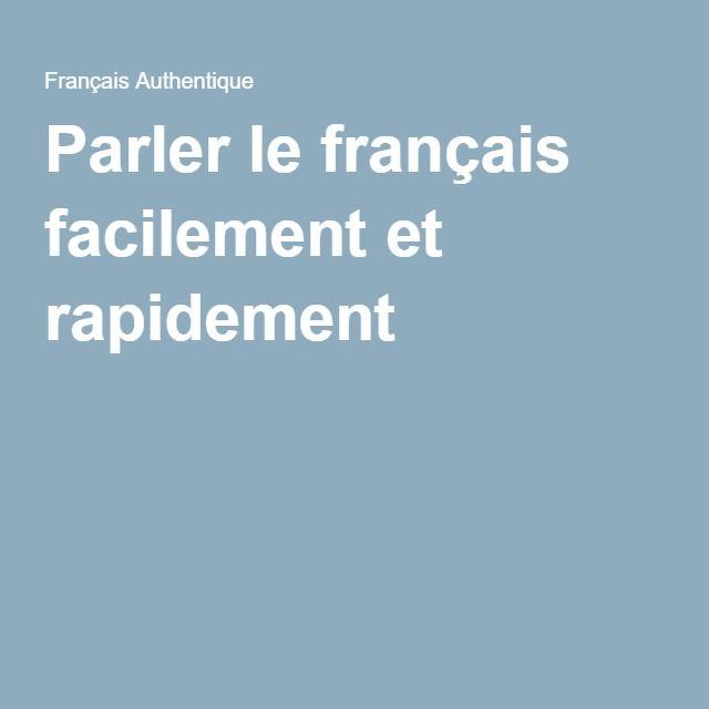 Parler le français facilement et rapidement