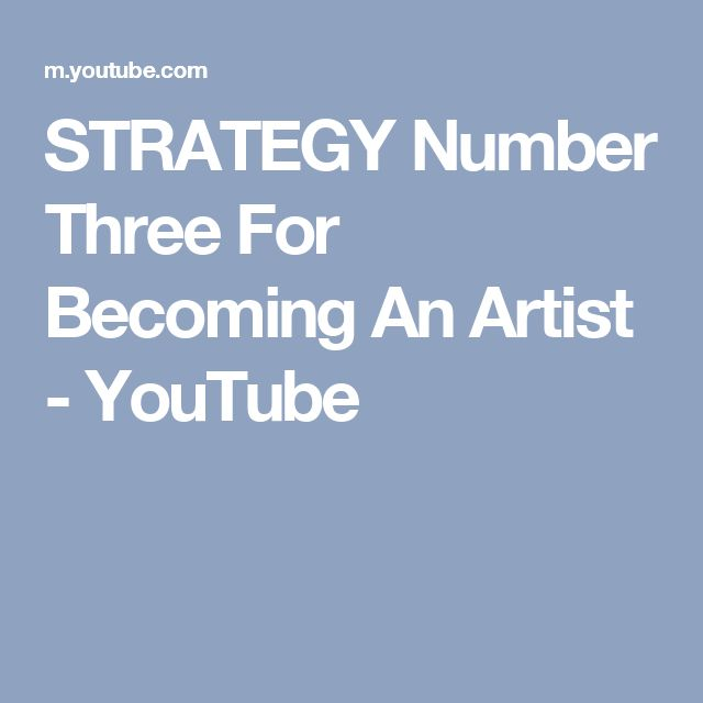 STRATEGY Number Three For Becoming An Artist - YouTube