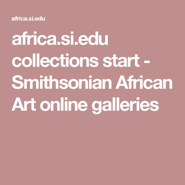 africa.si.edu collections start - Smithsonian African Art online galleries