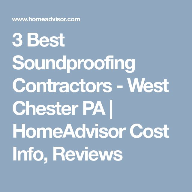 3 Best Soundproofing Contractors - West Chester PA