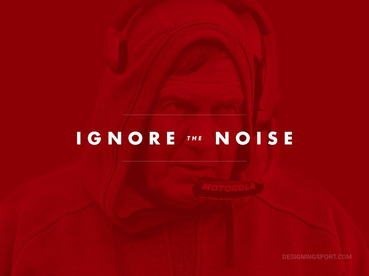 "Bill Belichick, New England Patriots; ""Ignore the Noise"" @ designingsport.com"