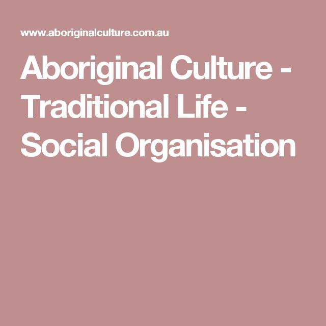 Aboriginal Culture - Traditional Life - Social Organisation
