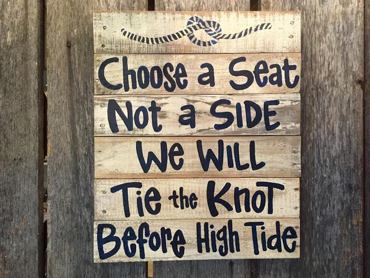 Beach Wedding Sign Personalized Wedding Sign Pallet Sign Nautical Wedding Choose A Seat Not A Side We Will Tie The Knot Before High Tide by MermaidByHandDesign on Etsy https://www.etsy.com/listing/242736203/beach-wedding-sign-personalized-wedding