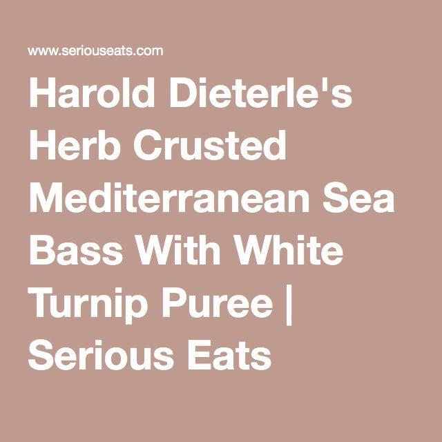 Harold Dieterle's Herb Crusted Mediterranean Sea Bass With White Turnip Puree | Serious Eats